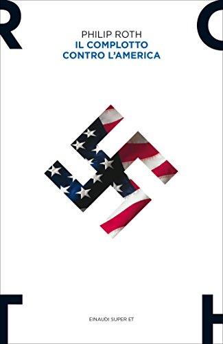 10 romanzi distopici da leggere Il complotto contro l'America - Philip Roth