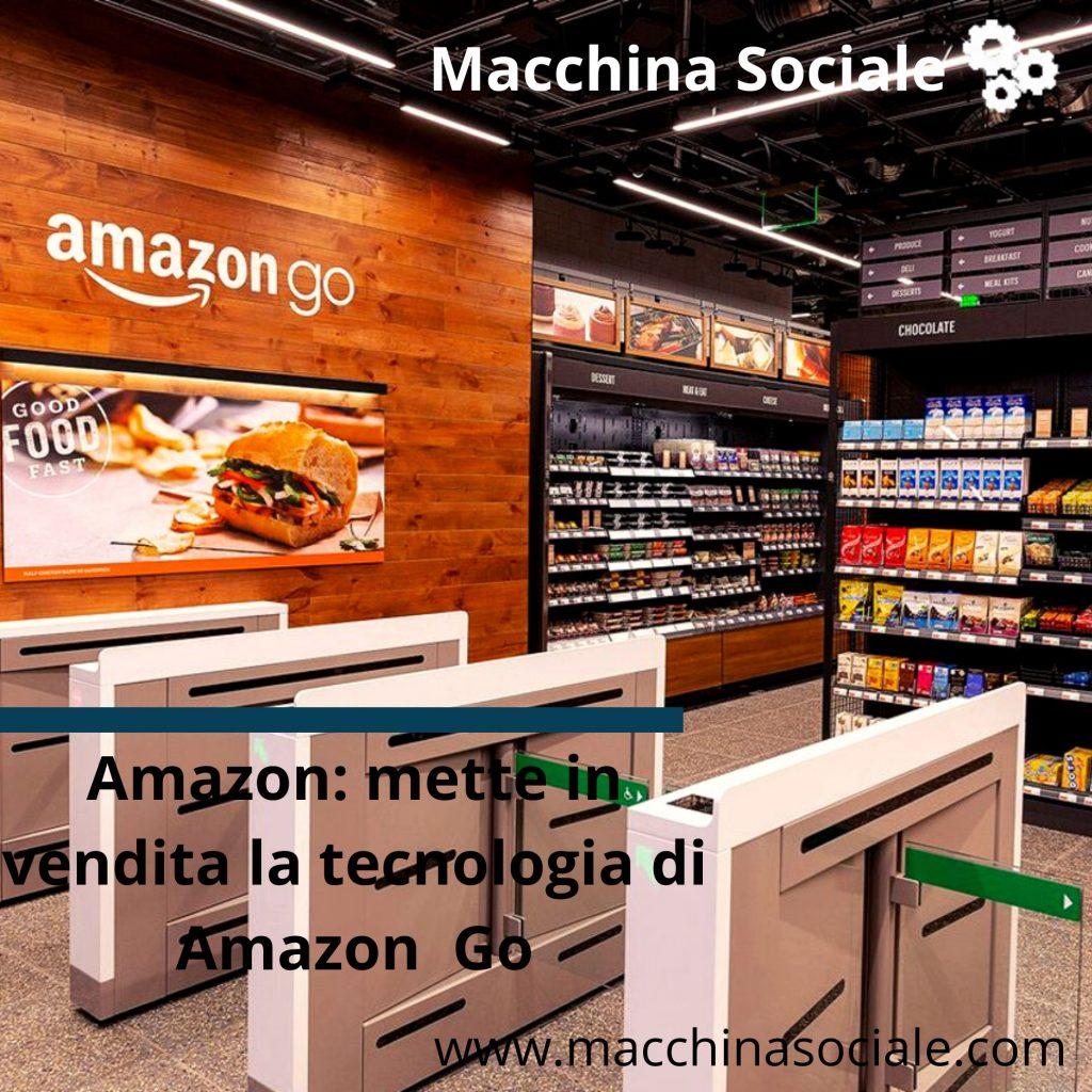 Amazon: mette in vendita la tecnologia di Amazon Go