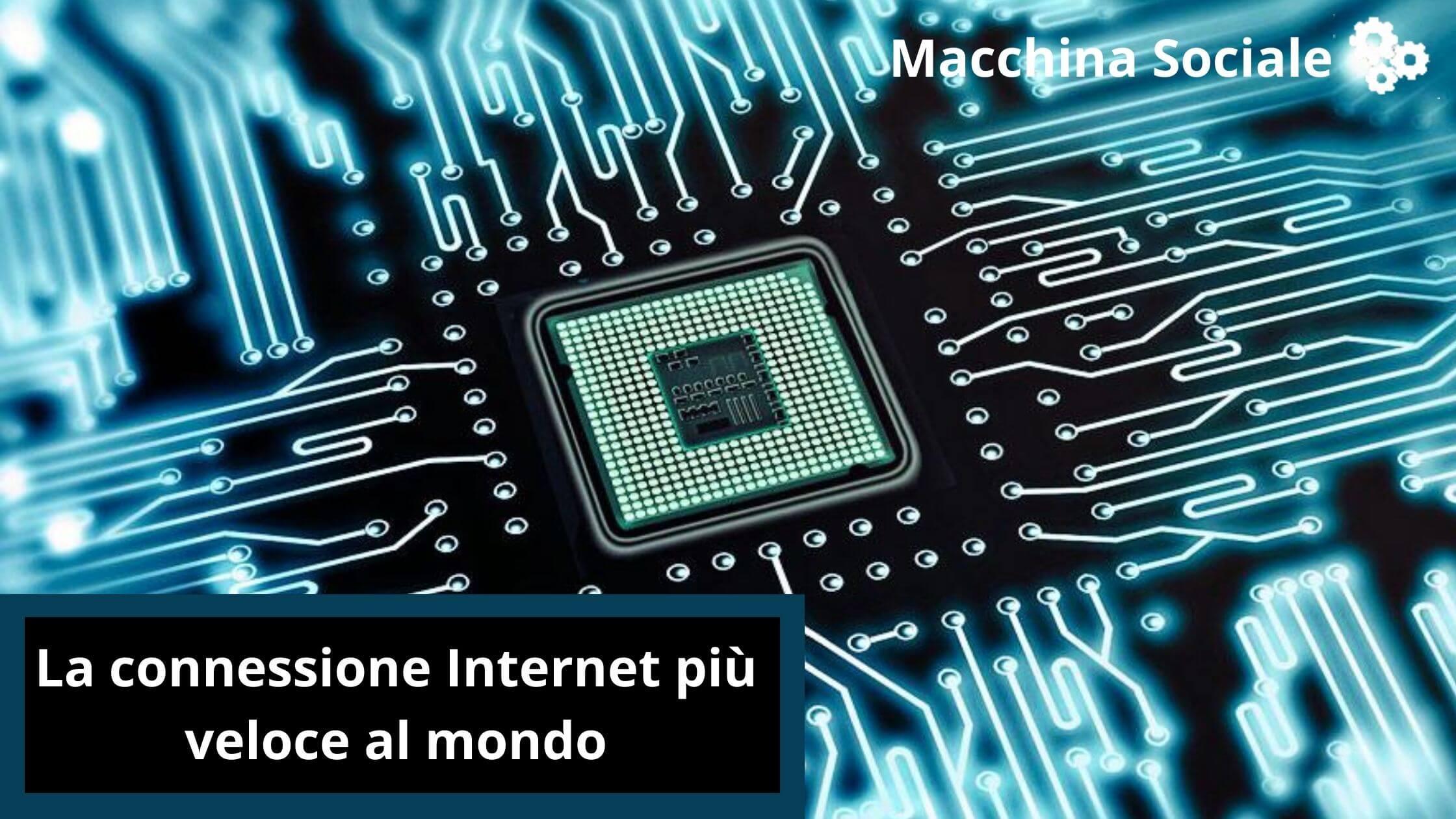 La connessione Internet più veloce al mondo